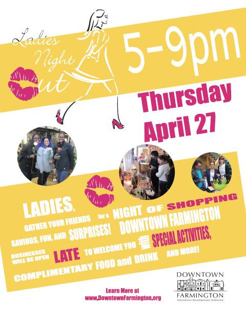 downtown farmington's ladies night out is thursday april 27th from 5pm to 9pm